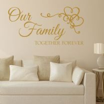 Our Family Together Forever ~ Wall sticker / decals